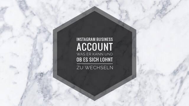 Der Instagram Business Account - Was er kann und ob es sich lohnt zu wechseln, verrät Katharina von Some Kind of Fashion in ihrem neuen Beitrag.