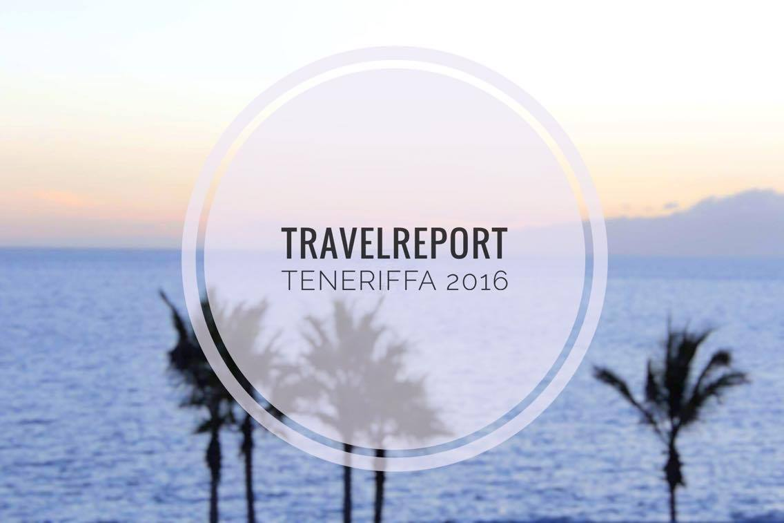 Travelreport Teneriffa